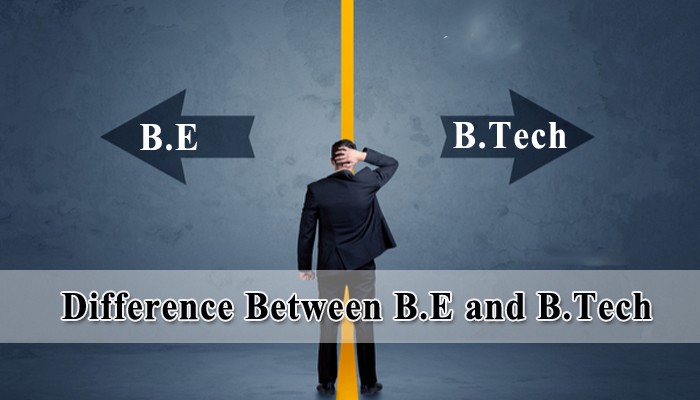Difference Between BE and B. Tech